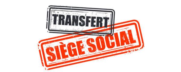 transfert de siège social d'entreprise